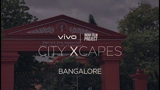 vivo x India Film Project | #vivocityXcapes : Bangalore | Vivo India