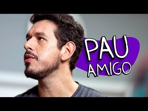 PAU AMIGO