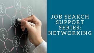 Job Search Support Series: Networking