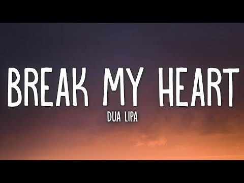 Dua Lipa – Break My Heart (Lyrics)