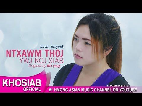 Ntxawm Thoj - Ywj Koj Siab (Khosiab Cover Project 2017)