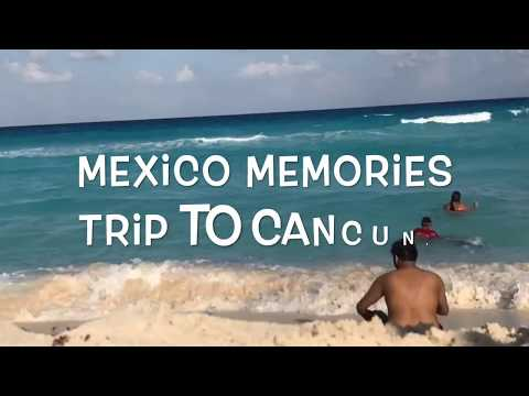 Mexico Memories | Trip To Cancun | Vol. 1 | Travelogue