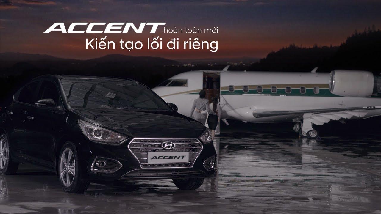 Hyundai Accent 2018 - Kiến tạo lối đi riêng