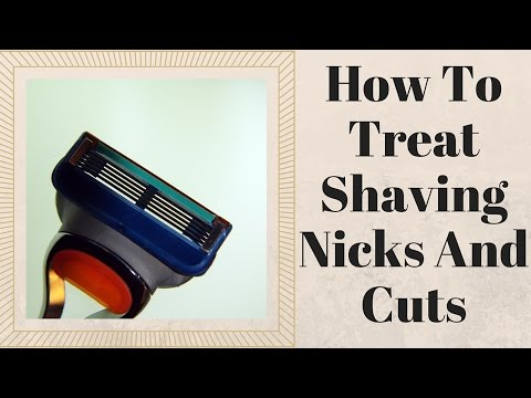 Video How To Treat Shaving Nicks And Cuts