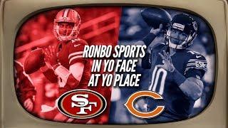 Ronbo Sports In Yo Face At Yo Place Watching 49ers VS Bears Week 13 2017