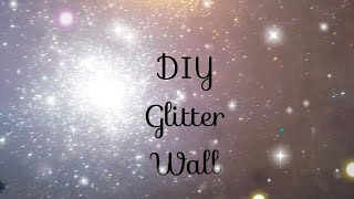 DIY GLITTER GLAM WALL!!USING A SPONGE!! THE BEST WAY!LESS MESS!SAVE MONEY!