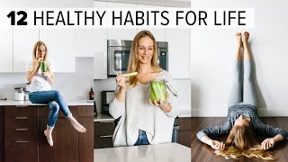 12 HEALTHY HABITS & TIPS | change your life + feel better long term