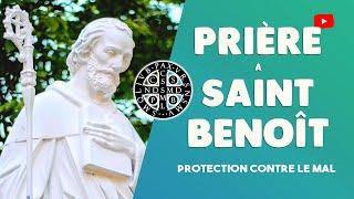 PRIÈRE à SAINT BENOIT [PROTECTION]