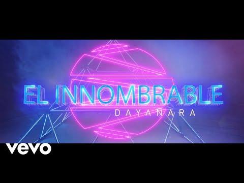 Dayanara - El Innombrable(official video).