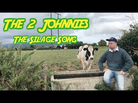 The 2 Johnnies The Silage Song