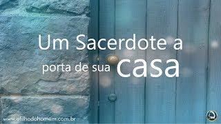 Um Sacerdote a Porta de Sua Casa – 23/09/2018