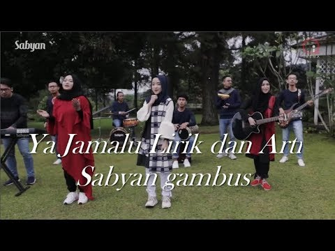 Nissa Sabyan - Ya Jamalu Lirik Arab dan Artinya    Sabyan Gambus