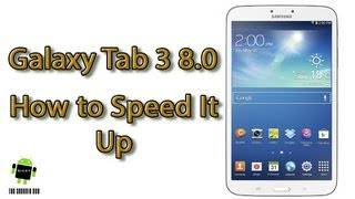 How to Speed Up the Galaxy Tab 3 8.0