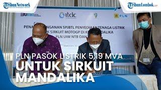 PLN Pasok Listrik 5,19 MVA untuk Balap MotoGP di Sirkuit Mandalika
