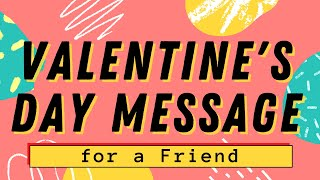 Valentine's Day Message for a Dear Friend | February 14, 2021 | huGotTV