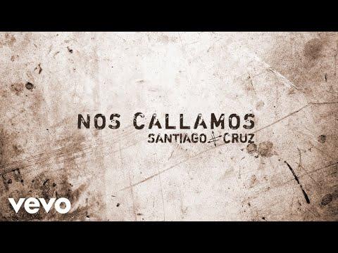 Letra Nos Callamos Santiago Cruz