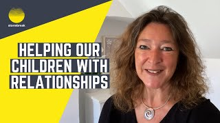 helping our children with relationships