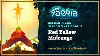 Faeria - Become A God - S05EP2 - Red Yellow Midrange