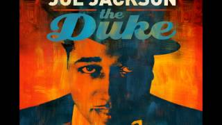 "Joe Jackson : ""I Got It Bad (And That Ain't Good)"" : From 2012's ""The Duke"""