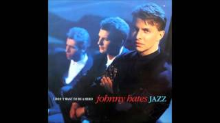 Johnny Hates Jazz   I Don't Want To Be A Hero Extended Mix
