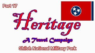 Heritage Travel Campaign-Part 17 (Shiloh National Military Park)