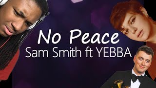 Sam Smith ft. Yebba - No Peace | Review/Reaction