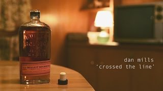 Dan Mills  - Crossed the Line (Lyric Video)