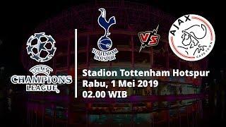 Live Streaming RCTI Semifinal Liga Champions, Tottenham Hotspur Vs Ajax, Pukul 02.00 WIB