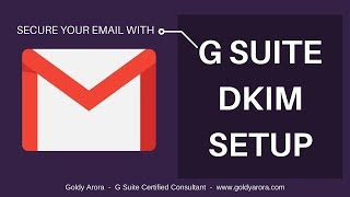7. G Suite Setup - Easily Setup G Suite DKIM record to increase delivery of your G Suite emails