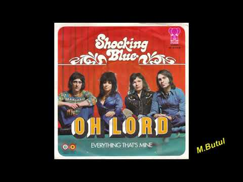 Shocking blue Oh lord