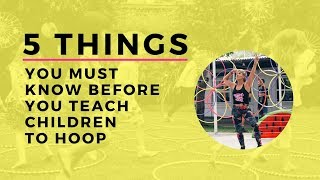 (Hoop Teachers) 5 things you need to know before start teaching children