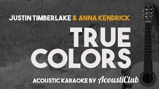True Colors - Anna Kendrick & Justin Timberlake [Acoustic Guitar Karaoke]