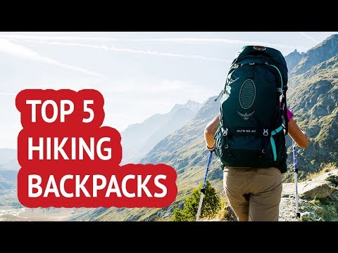5 Best Hiking Backpacks 2018 Reviews