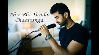 Phir Bhi Tumko Chaahunga (Arijit Singh) | Cover By Apratim | Half Girlfriend