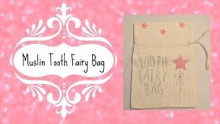 Muslin Tooth Fairy Bag | Gift Bag