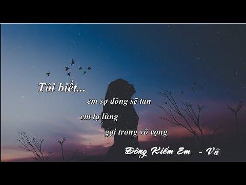 Đông Kiếm Em - Vũ   Lyrics MV
