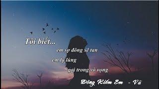 Đông Kiếm Em - Vũ | Lyrics MV