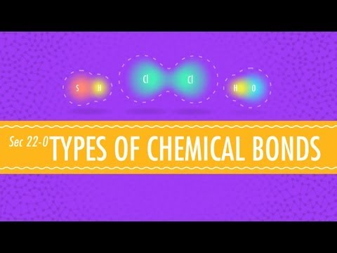 Atomic Hook-Ups - Types of Chemical Bonds: Crash Course Chemistry #22