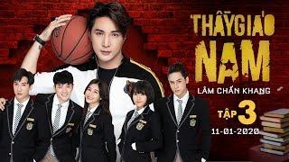 THẦY GIÁO NAM - Tập 3 (Trailer)   Phim Tết 2020   Lâm Chấn Khang
