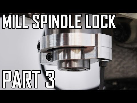 How To Make A Spindle Lock For The Grizzy G0704 Mill: Part 3 - 3D Printed Milling Fixtures Mp3