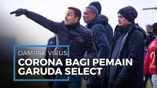 Dampak Corona di Inggris, Garuda Select tak Bisa Lakukan Uji Coba dengan Tim Inggris