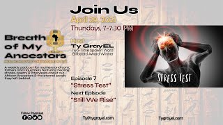 "Breath of My Ancestors Podcast: Episode 7 | ""Stress Test"""