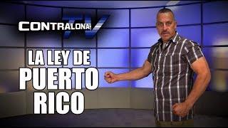 ContralonaTV: Programa #77 - La Ley de Puerto Rico