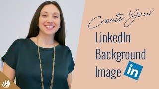 How To Create Your Personal Brand Background Image For LinkedIn