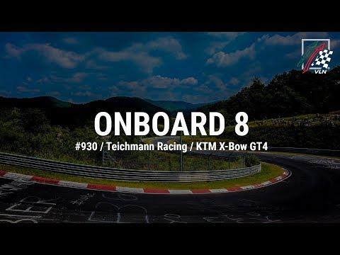 Onboard 8: #930 / Teichmann Racing / KTM X-Bow GT4