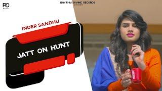 Jatt On Hunt  Inder Sandhu