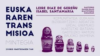 """Leire Diaz de Gereñu eta Isabel Santamaria: """"KOMUNITATEA, euskara biziberritzeko ardatza erdal eremu"""