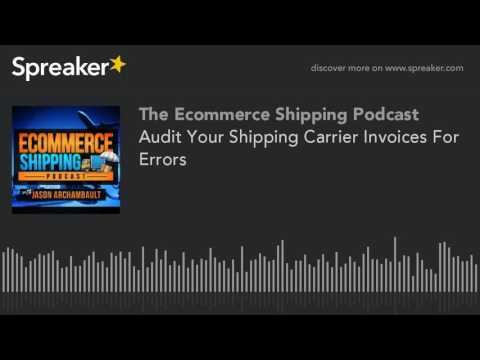 Audit Your Shipping Carrier Invoices For Errors (made with Spreaker)