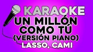 Lasso, Cami - Un Millón Como PIANO KARAOKE