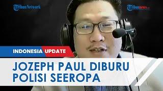 Update Terkini Kasus Jozeph Paul Zhang, Polri Ajukan Ekstradisi Tangkap Pelaku yang Masih Bebas